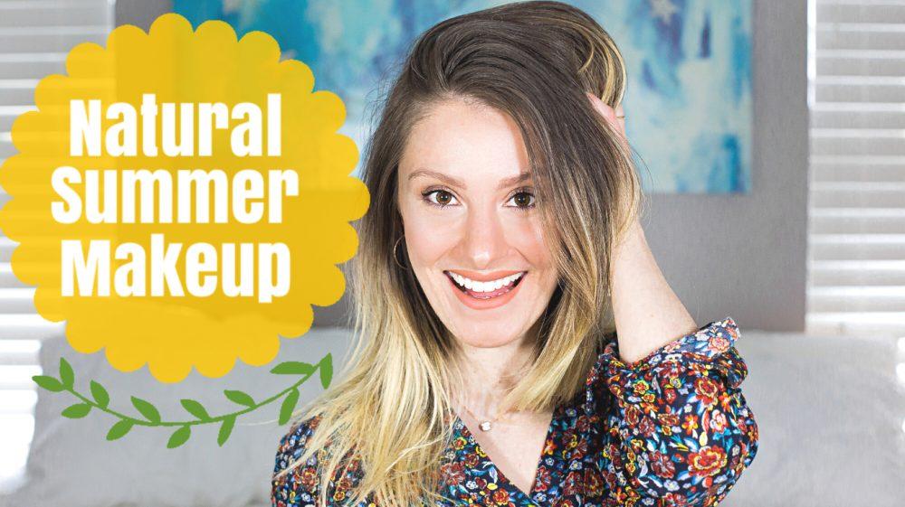 Summer Makeup Tutorial   Natural