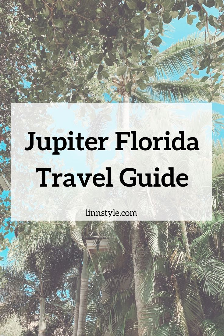 Jupiter Florida Travel Guide: What To Do, Where To Eat, and Shop!