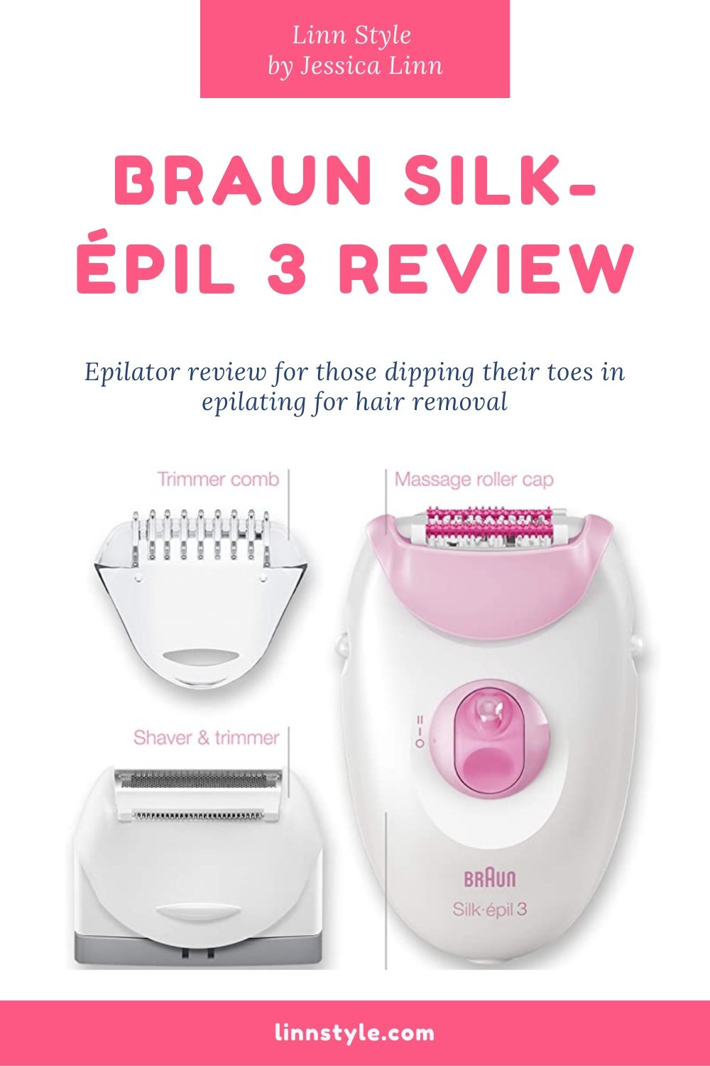 Braun Silk-epil 3 Epilator Review | Linn Style by Jessica Linn